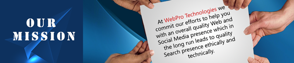 An SEO And Web Solutions Company India  -  WebPro Technologies Mission Statement
