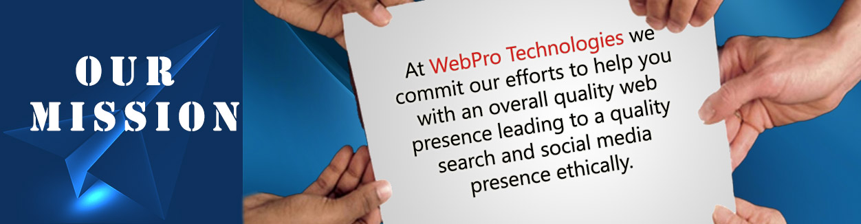 WebPro Technologies Focused On SEO services, Social Media services and Content Solutions for quality search presence