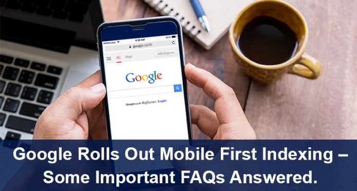 Google Mobile First Indexing FAQs 2018